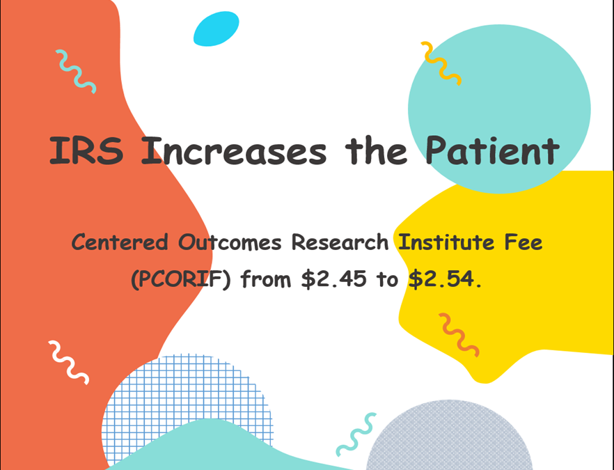 IRS Increases the Patient-Centered Outcomes Research Institute Fee (PCORIF)