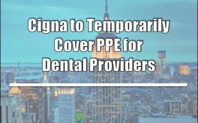 Cigna to Temporarily Cover PPE for Dental Providers (DE,NJ,NY,PA)
